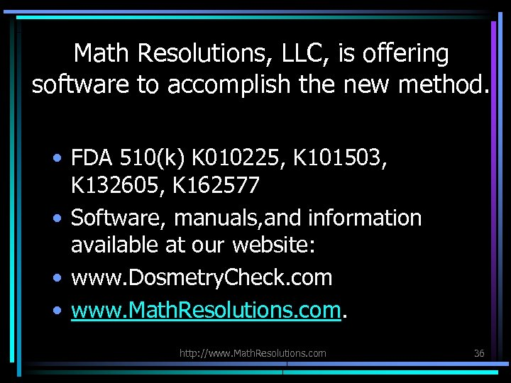Math Resolutions, LLC, is offering software to accomplish the new method. • FDA 510(k)