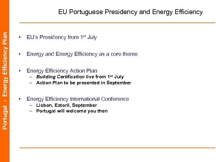 Portugal - Energy Efficiency Plan EU Portuguese Presidency and Energy Efficiency • EU's Presidency