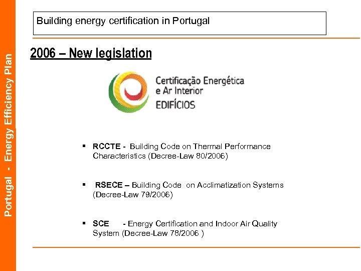 Portugal - Energy Efficiency Plan Building energy certification in Portugal 2006 – New legislation