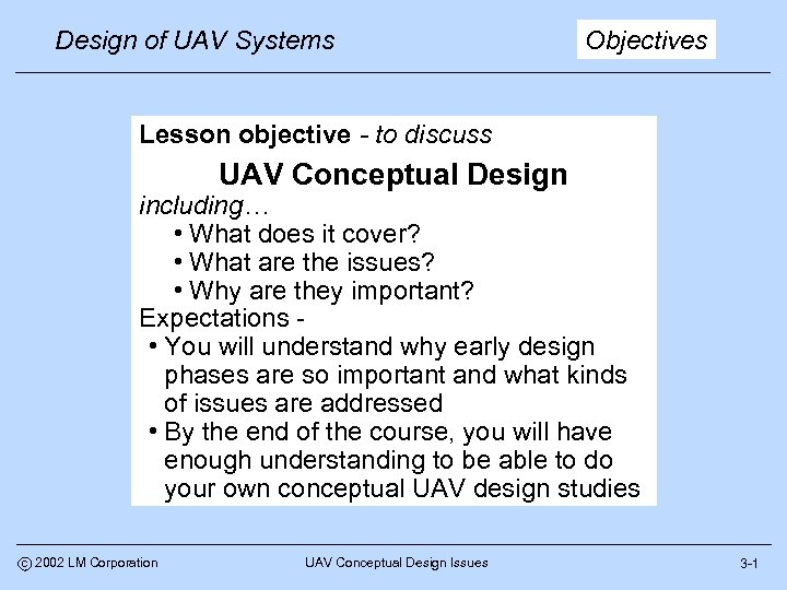 Design of UAV Systems Objectives Lesson objective - to discuss UAV Conceptual Design including…