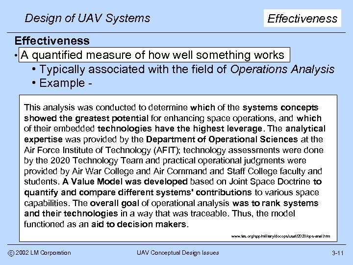 Design of UAV Systems Effectiveness • A quantified measure of how well something works