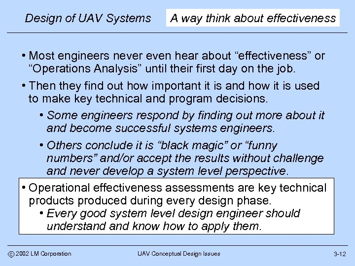 Design of UAV Systems A way think about effectiveness • Most engineers never even