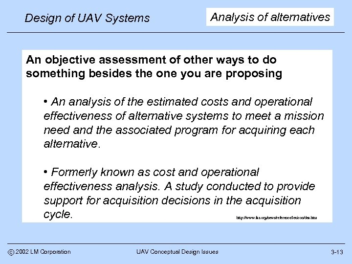 Design of UAV Systems Analysis of alternatives An objective assessment of other ways to