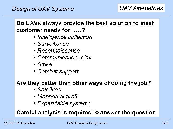 Design of UAV Systems UAV Alternatives Do UAVs always provide the best solution to