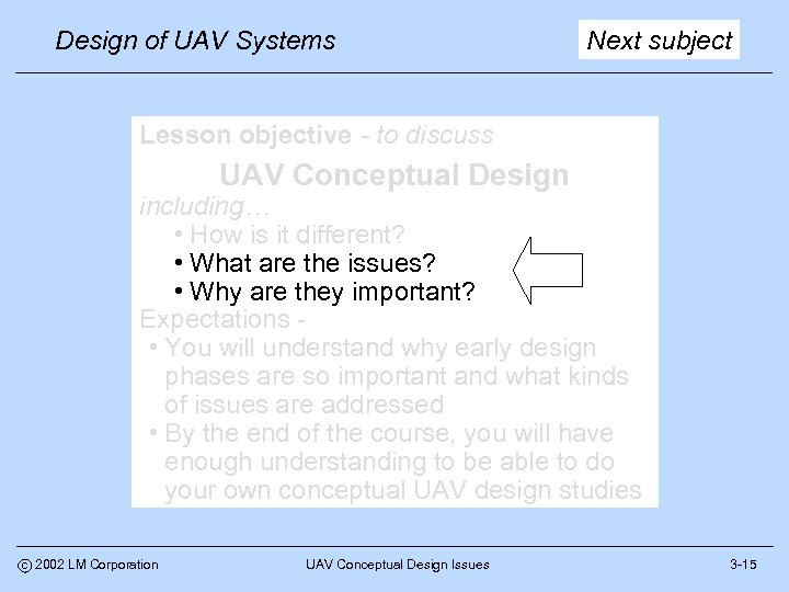 Design of UAV Systems Next subject Lesson objective - to discuss UAV Conceptual Design