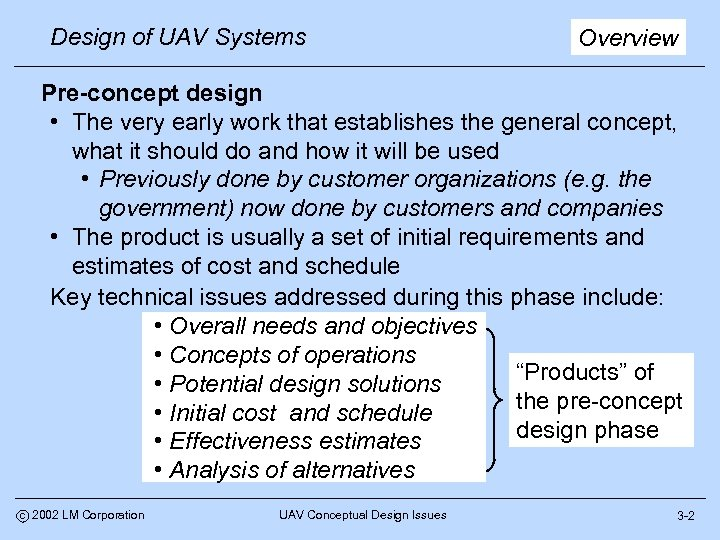Design of UAV Systems Overview Pre-concept design • The very early work that establishes