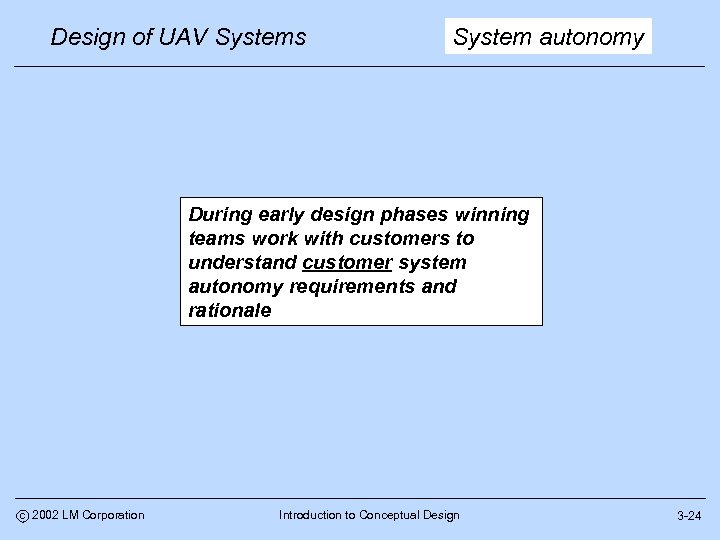 Design of UAV Systems System autonomy During early design phases winning teams work with
