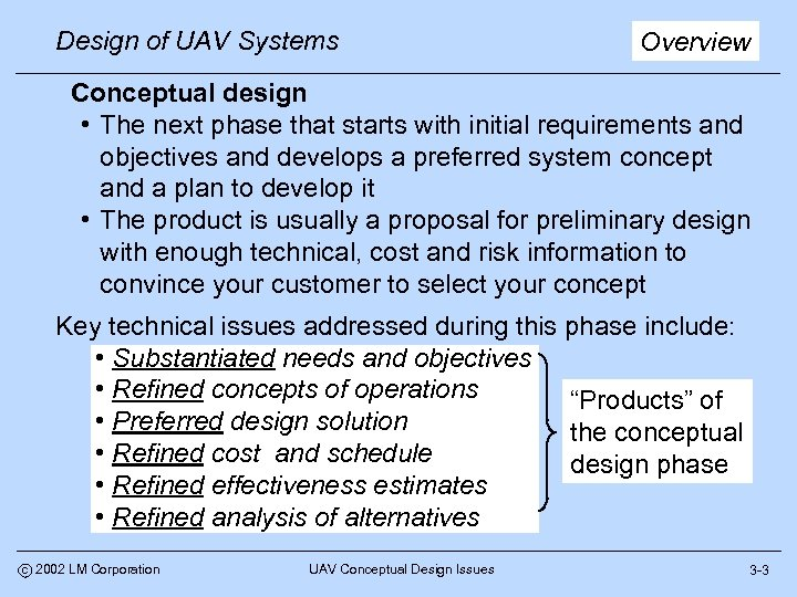 Design of UAV Systems Overview Conceptual design • The next phase that starts with