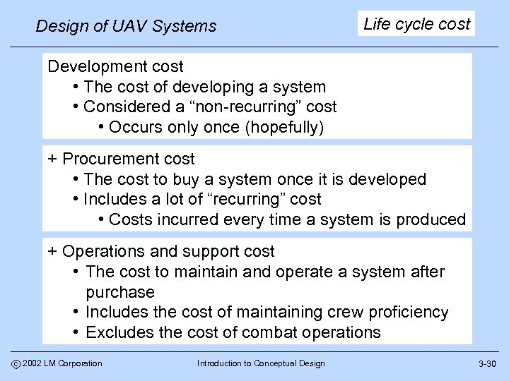 Design of UAV Systems Life cycle cost Development cost • The cost of developing