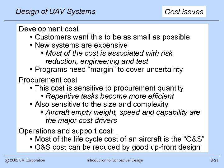 Design of UAV Systems Cost issues Development cost • Customers want this to be
