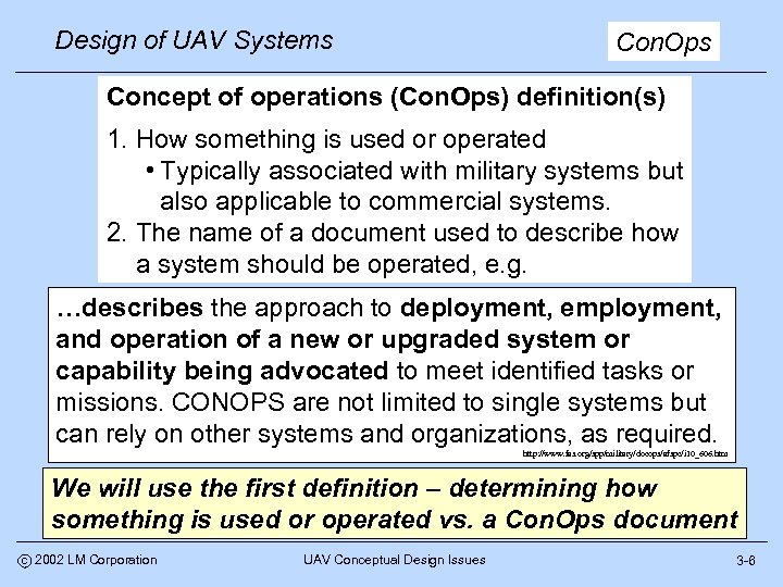 Design of UAV Systems Con. Ops Concept of operations (Con. Ops) definition(s) 1. How
