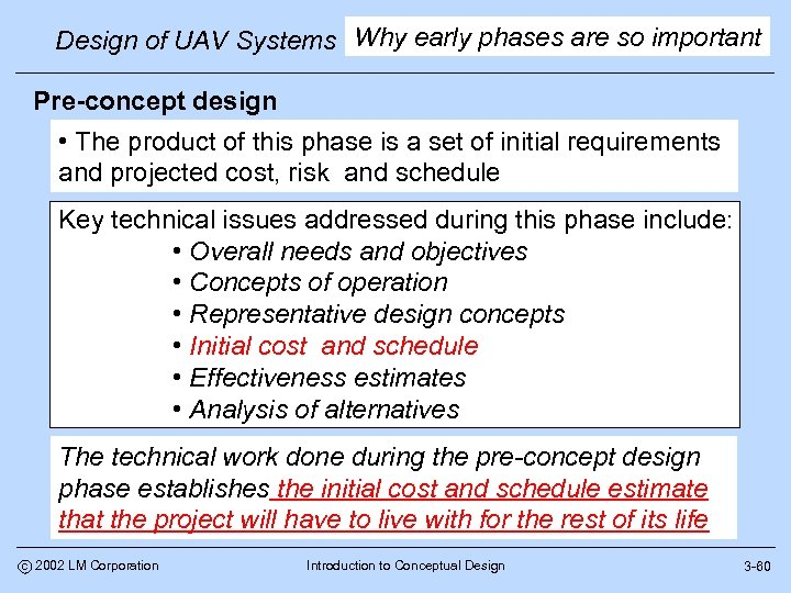 Design of UAV Systems Why early phases are so important Pre-concept design • The