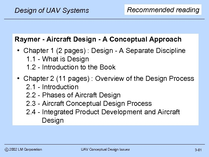 Design of UAV Systems Recommended reading Raymer - Aircraft Design - A Conceptual Approach
