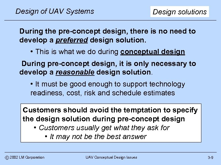 Design of UAV Systems Design solutions During the pre-concept design, there is no need