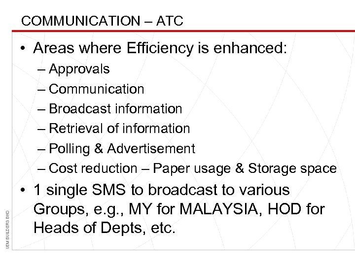 COMMUNICATION – ATC • Areas where Efficiency is enhanced: UEM BUILDERS BHD – Approvals
