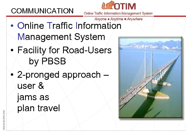 UEM BUILDERS BHD COMMUNICATION • Online Traffic Information Management System • Facility for Road-Users