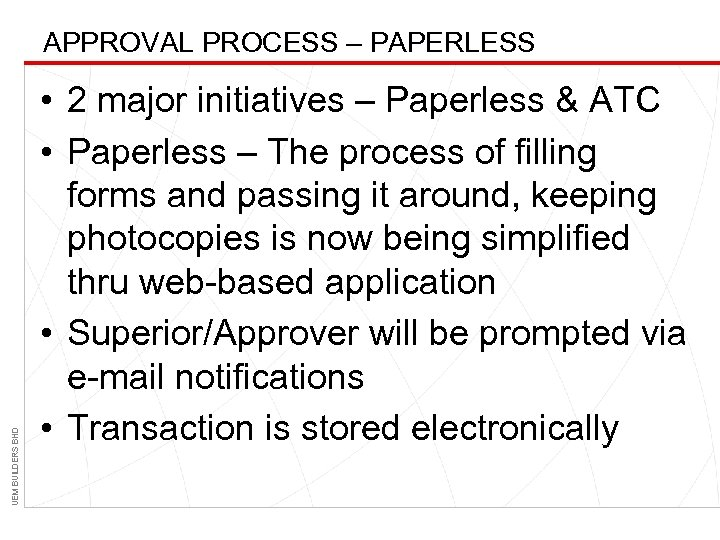 UEM BUILDERS BHD APPROVAL PROCESS – PAPERLESS • 2 major initiatives – Paperless &