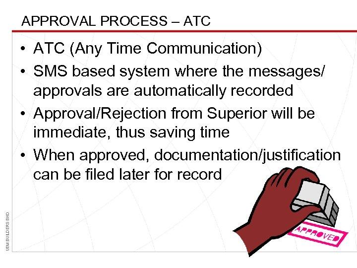 APPROVAL PROCESS – ATC UEM BUILDERS BHD • ATC (Any Time Communication) • SMS