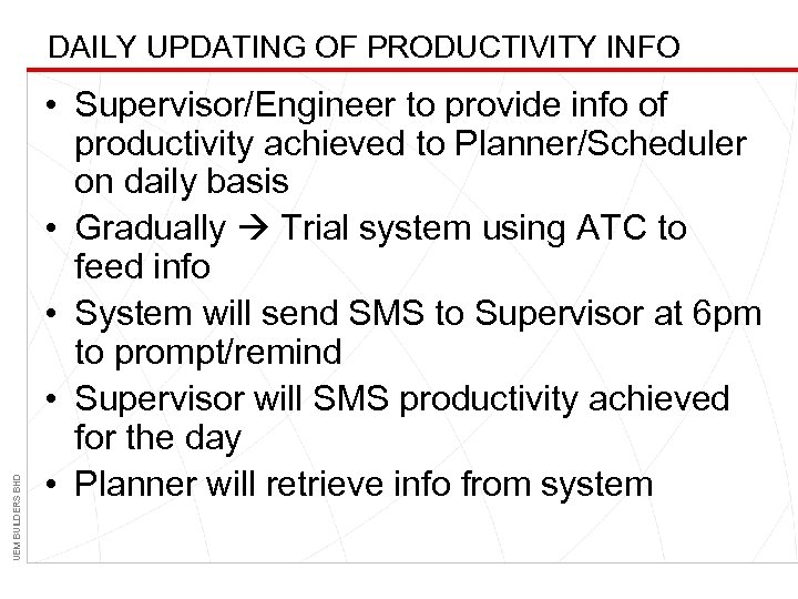 UEM BUILDERS BHD DAILY UPDATING OF PRODUCTIVITY INFO • Supervisor/Engineer to provide info of