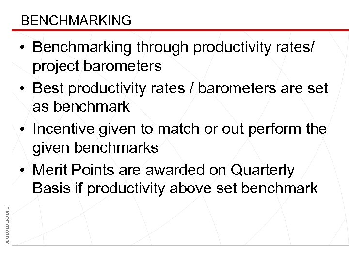 BENCHMARKING UEM BUILDERS BHD • Benchmarking through productivity rates/ project barometers • Best productivity