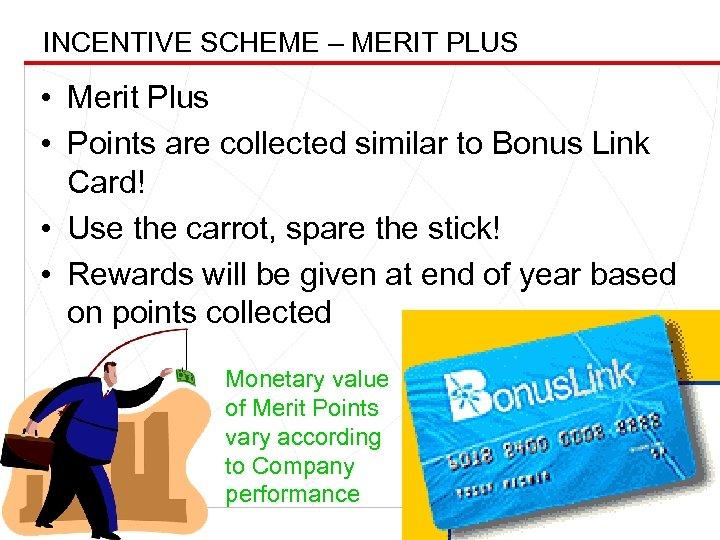 INCENTIVE SCHEME – MERIT PLUS UEM BUILDERS BHD • Merit Plus • Points are