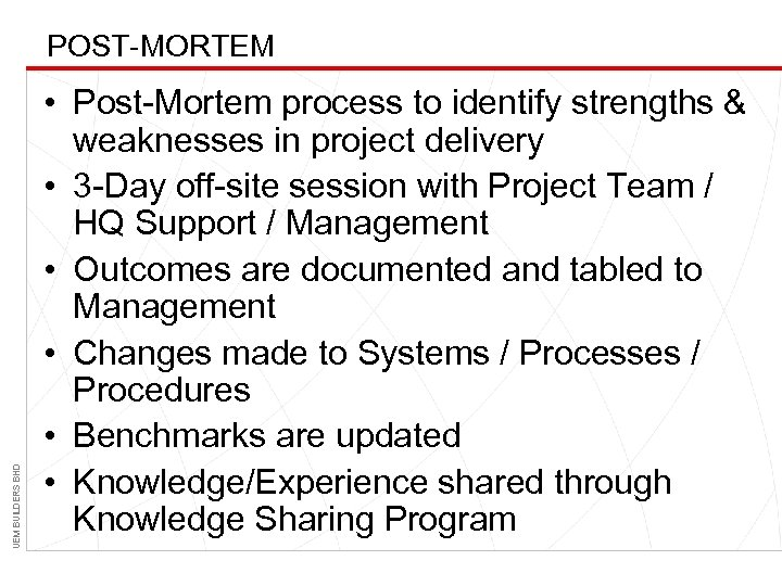 UEM BUILDERS BHD POST-MORTEM • Post-Mortem process to identify strengths & weaknesses in project