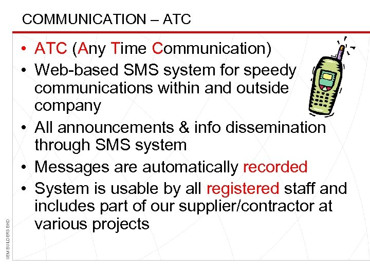 UEM BUILDERS BHD COMMUNICATION – ATC • ATC (Any Time Communication) • Web-based SMS