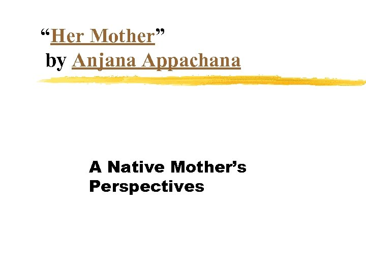"""""""Her Mother"""" by Anjana Appachana A Native Mother's Perspectives"""