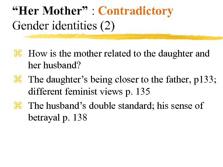"""""""Her Mother"""" : Contradictory Gender identities (2) z How is the mother related to"""