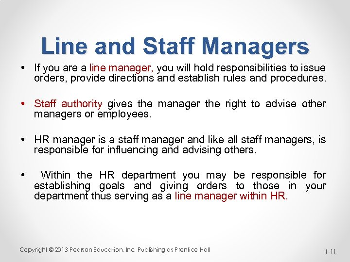 Line and Staff Managers • If you are a line manager, you will hold