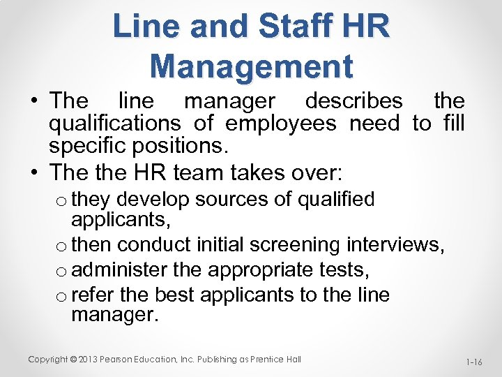 Line and Staff HR Management • The line manager describes the qualifications of employees