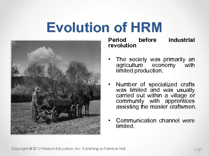 Evolution of HRM Period before revolution industrial • The society was primarily an agriculture