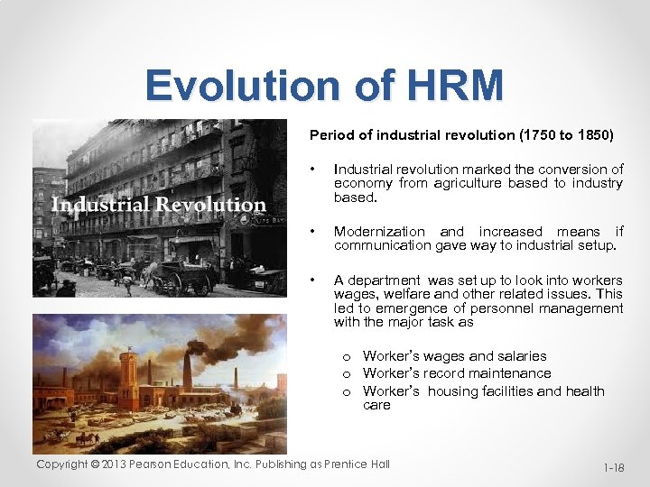 Evolution of HRM Period of industrial revolution (1750 to 1850) • Industrial revolution marked