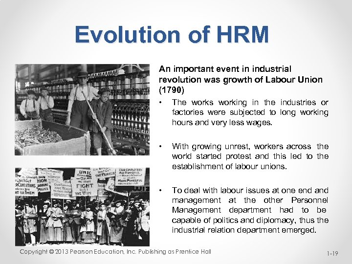 Evolution of HRM An important event in industrial revolution was growth of Labour Union