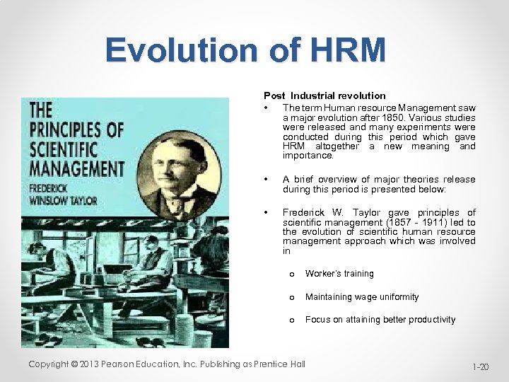 Evolution of HRM Post Industrial revolution • The term Human resource Management saw a