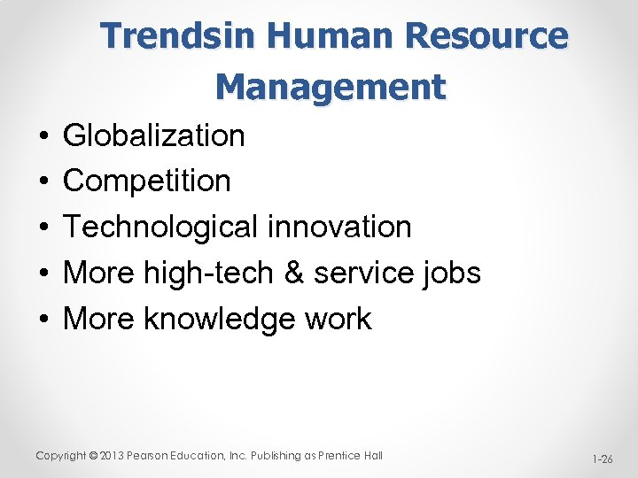 Trends in Human Resource Management • • • Globalization Competition Technological innovation More high-tech
