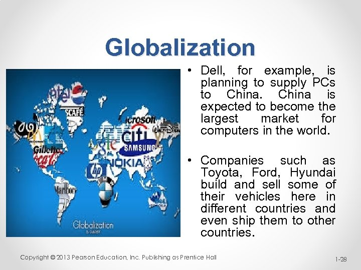 Globalization • Dell, for example, is planning to supply PCs to China is expected