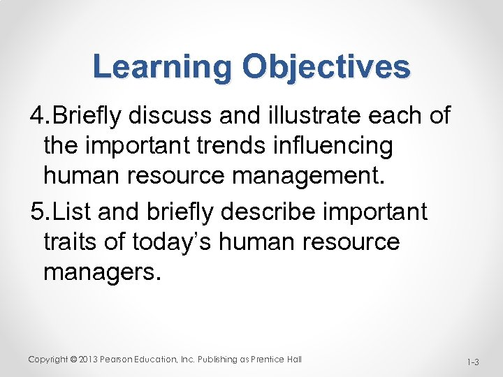 Learning Objectives 4. Briefly discuss and illustrate each of the important trends influencing human