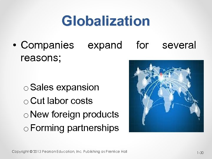 Globalization • Companies expand for several reasons; o Sales expansion o Cut labor costs