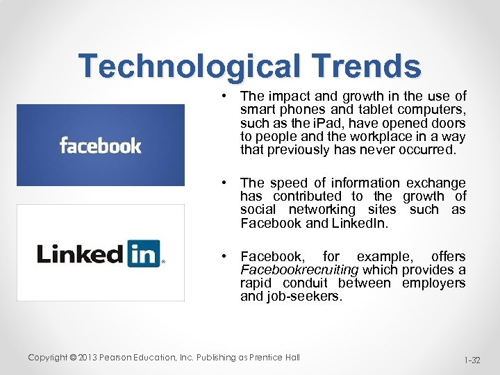 Technological Trends • The impact and growth in the use of smart phones and