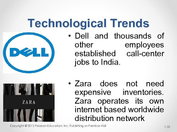 Technological Trends • Dell and thousands of other employees established call-center jobs to India.