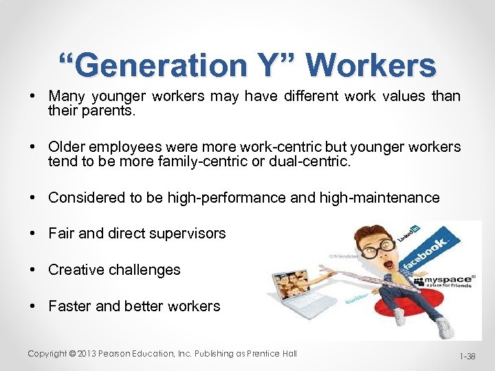 """""""Generation Y"""" Workers • Many younger workers may have different work values than their"""