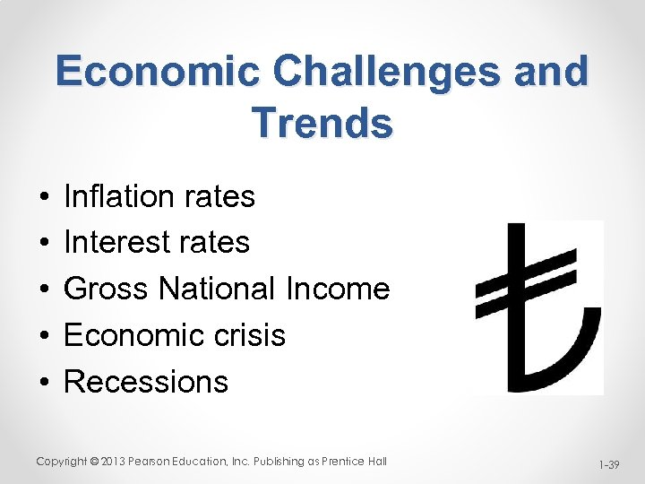 Economic Challenges and Trends • • • Inflation rates Interest rates Gross National Income