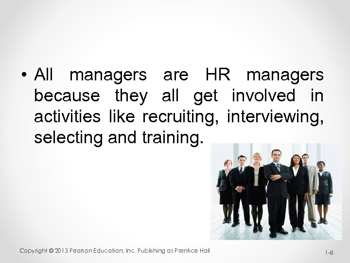 • All managers are HR managers because they all get involved in activities
