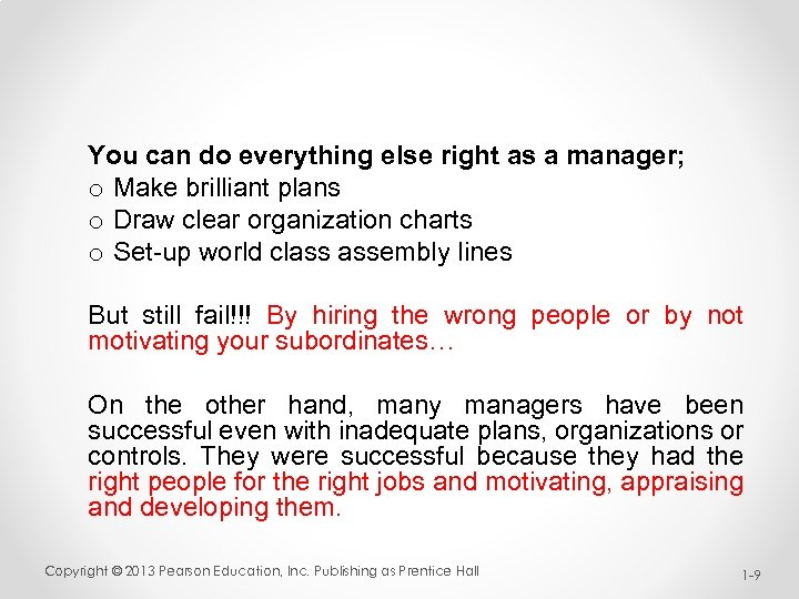 You can do everything else right as a manager; o Make brilliant plans o