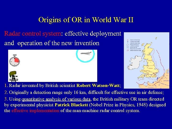 Origins of OR in World War II Radar control system: effective deployment and operation