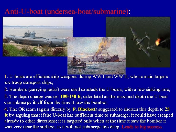 Anti-U-boat (undersea-boat/submarine): 1. U-boats are efficient ship weapons during WW I and WW II,
