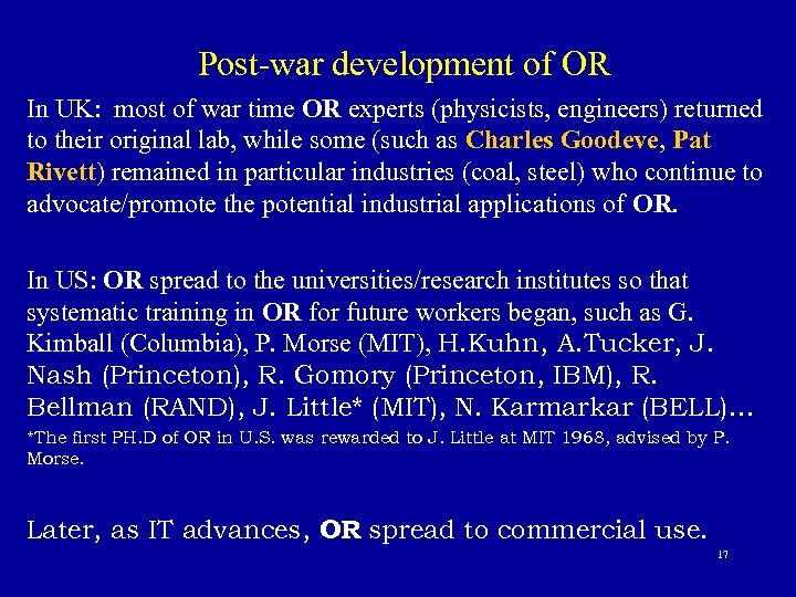 Post-war development of OR In UK: most of war time OR experts (physicists, engineers)