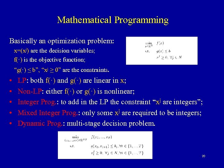 Mathematical Programming Basically an optimization problem: x=(xj) are the decision variables; f(·) is the