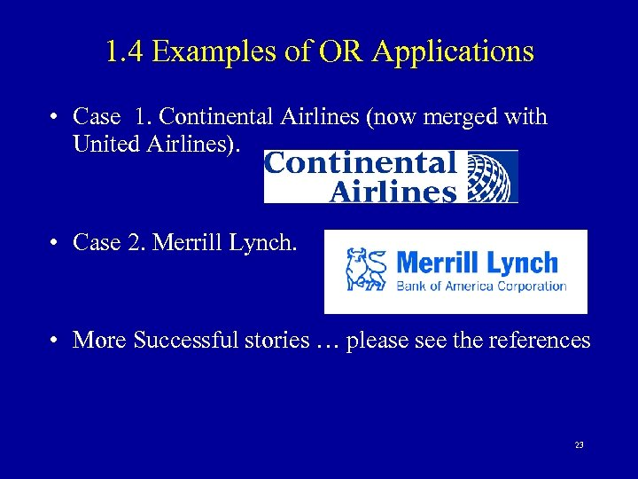 1. 4 Examples of OR Applications • Case 1. Continental Airlines (now merged with